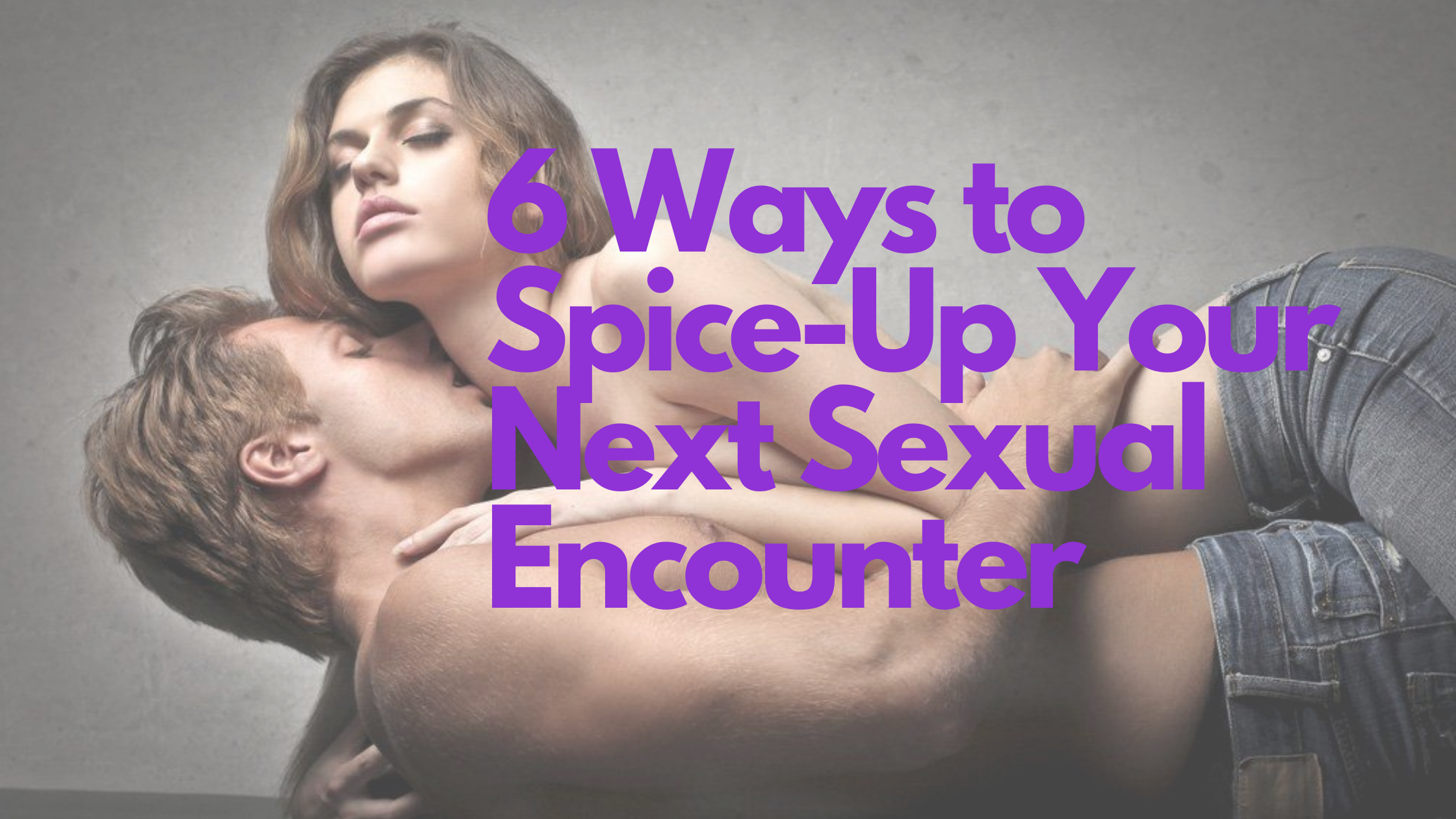 6-ways-to-spice-up-sex.png